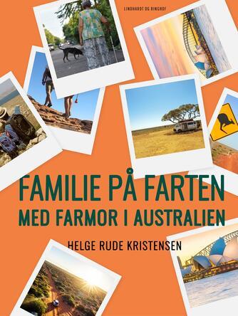 Helge Rude Kristensen: Familie på farten - med farmor i Australien : det er aldrig for sent
