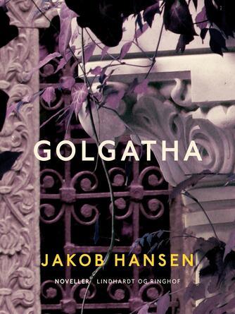 Jakob Hansen (f. 1868): Golgatha