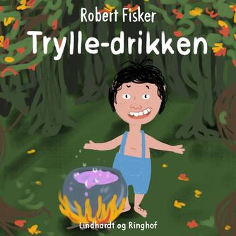 Robert Fisker: Trylle-drikken