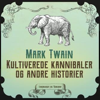Mark Twain: Kultiverede kannibaler og andre historier