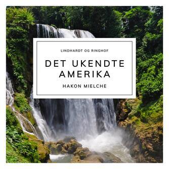 Hakon Mielche: Det ukendte Amerika