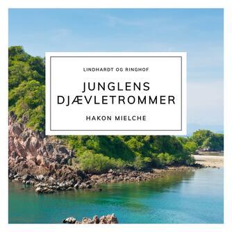 Hakon Mielche: Junglens djævletrommer