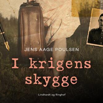 Jens Aage Poulsen (f. 1953): I krigens skygge