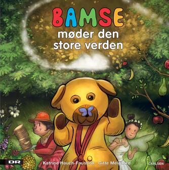 Katrine Hauch-Fausbøll: Bamse møder den store verden