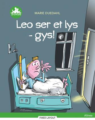 Marie Duedahl: Leo ser et lys - gys!