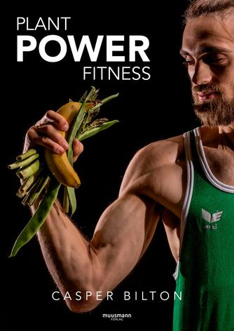 Casper Bilton: Plant power fitness