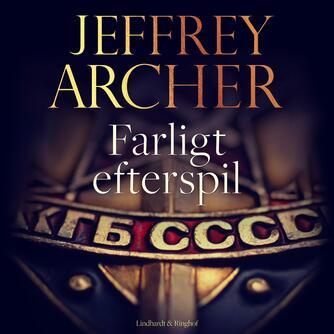 Jeffrey Archer: Farligt efterspil