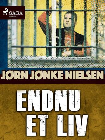 Jørn Nielsen (f. 1960): Endnu et liv