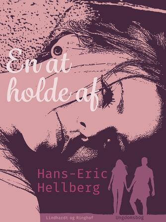 Hans-Eric Hellberg: En at holde af