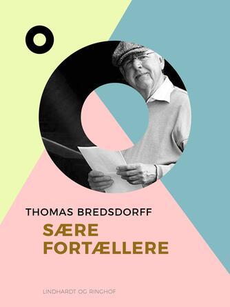 Thomas Bredsdorff: Sære fortællere : hovedtræk af den ny danske prosakunst i tiåret omkring 1960