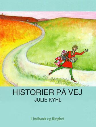 Julie Kyhl: Historier på vej