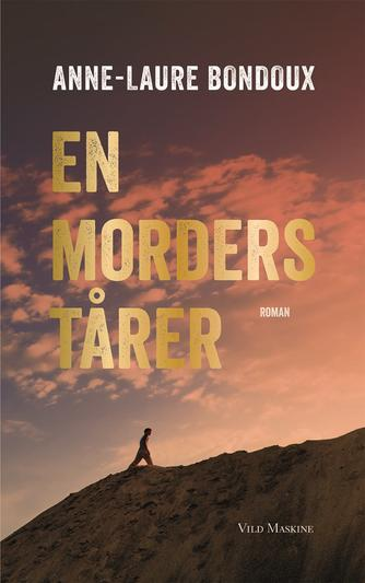 Anne-Laure Bondoux: En morders tårer : roman