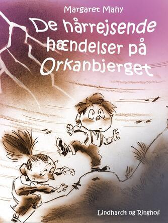 Margaret Mahy: De hårrejsende hændelser på Orkanbjerget