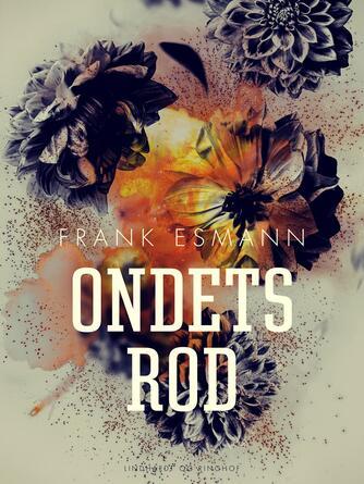 Frank Esmann: Ondets rod : spændingsroman