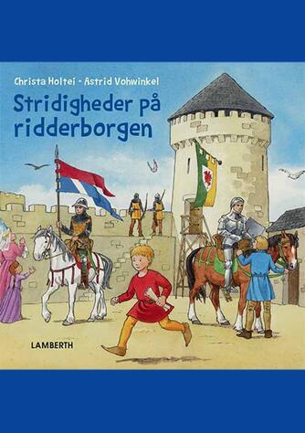 Christa Holtei, Astrid Vohwinkel: Stridigheder på ridderborgen