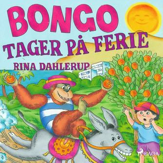 Rina Dahlerup: Bongo tager på ferie