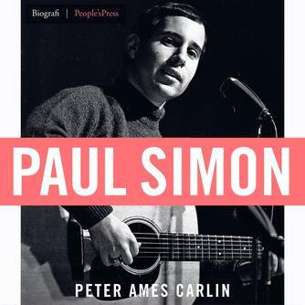Peter Ames Carlin: Paul Simon