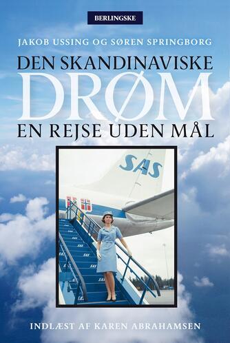 : Den skandinaviske drøm : en rejse uden mål