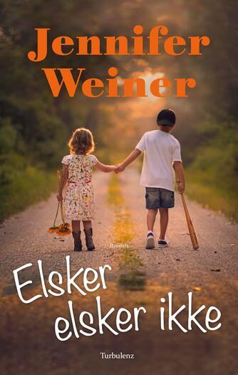 Jennifer Weiner: Elsker, elsker ikke