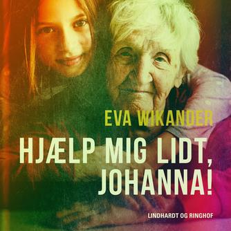 Eva Wikander: Hjælp mig lidt, Johanna!
