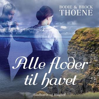 Bodie Thoene: Alle floder til havet