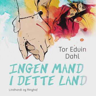 Tor Edvin Dahl: Ingen mand i dette land -