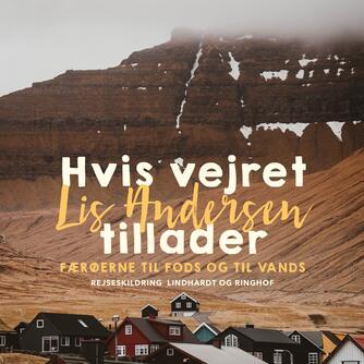 Lis Andersen (f. 1918): Hvis vejret tillader : Færøerne til fods og til vands