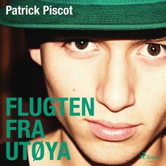Patrick Piscot (f. 1993): Flugten fra Utøya