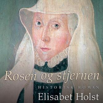 Elisabet Holst: Rosen og stjernen