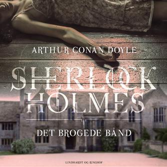 A. Conan Doyle: Det brogede bånd