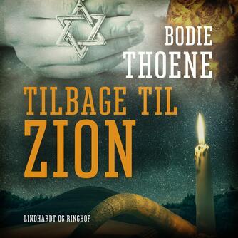Bodie Thoene: Tilbage til Zion