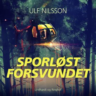 Ulf Nilsson (f. 1933): Sporløst forsvundet