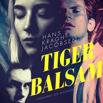 Hans Kragh-Jacobsen: Tigerbalsam