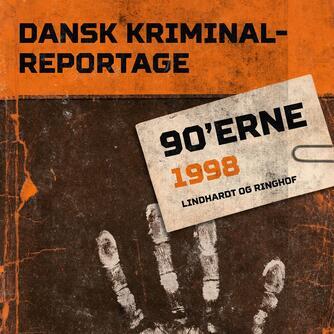 : Dansk kriminalreportage. Årgang 1998