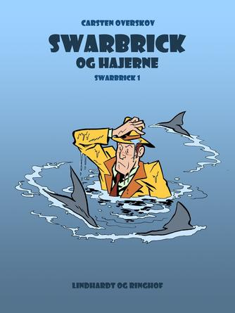 Carsten Overskov: Swarbrick og hajerne