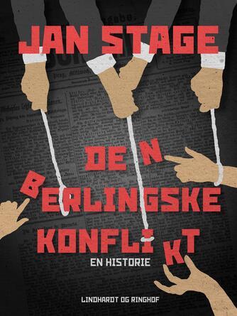 Jan Stage (f. 1937): Den berlingske konflikt : ragnarok i Pilestræde