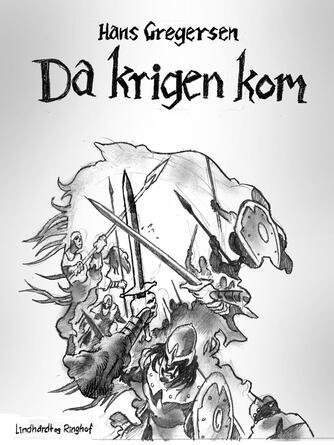 Hans Gregersen (f. 1946): Da krigen kom
