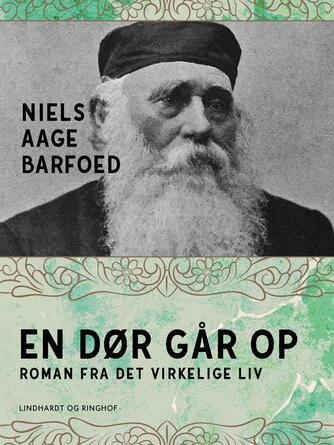 Niels Aage Barfoed: En dør går op : roman fra det virkelige liv