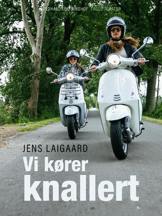 Jens Laigaard: Vi kører knallert
