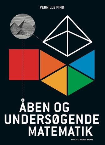 Pernille Pind: Åben og undersøgende matematik