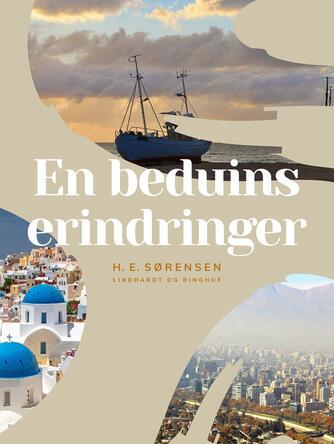 H. E. Sørensen (f. 1940): En beduins erindringer