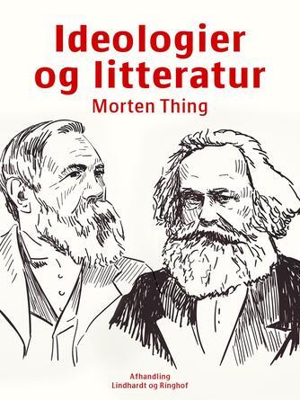 Morten Thing: Ideologier og litteratur