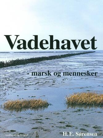 H. E. Sørensen (f. 1940): Vadehavet : marsk og mennesker
