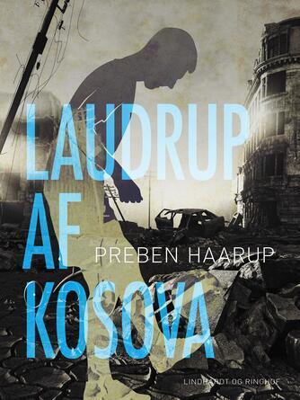 Preben Haarup: Laudrup af Kosova