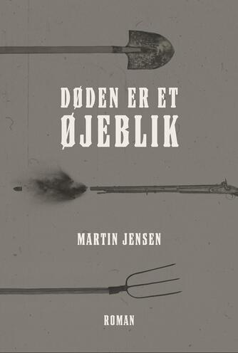 Martin Jensen (f. 1946): Døden er et øjeblik : roman