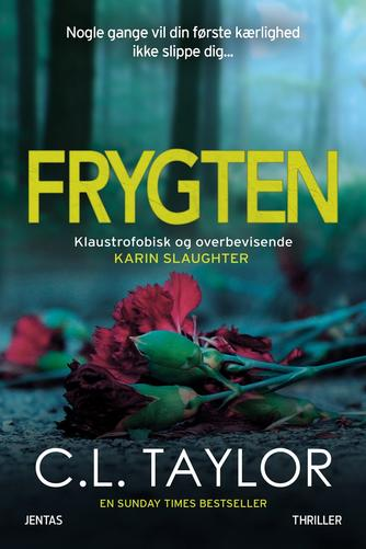 C. L. Taylor: Frygten : thriller