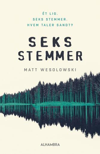 Matt Wesolowski: Seks stemmer