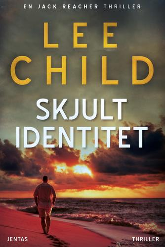 Lee Child: Skjult identitet : thriller