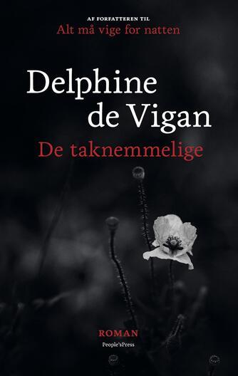 Delphine de Vigan: De taknemmelige : roman
