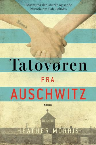 Heather Morris: Tatovøren fra Auschwitz